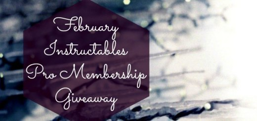 February Instructables Pro Membership Giveaway